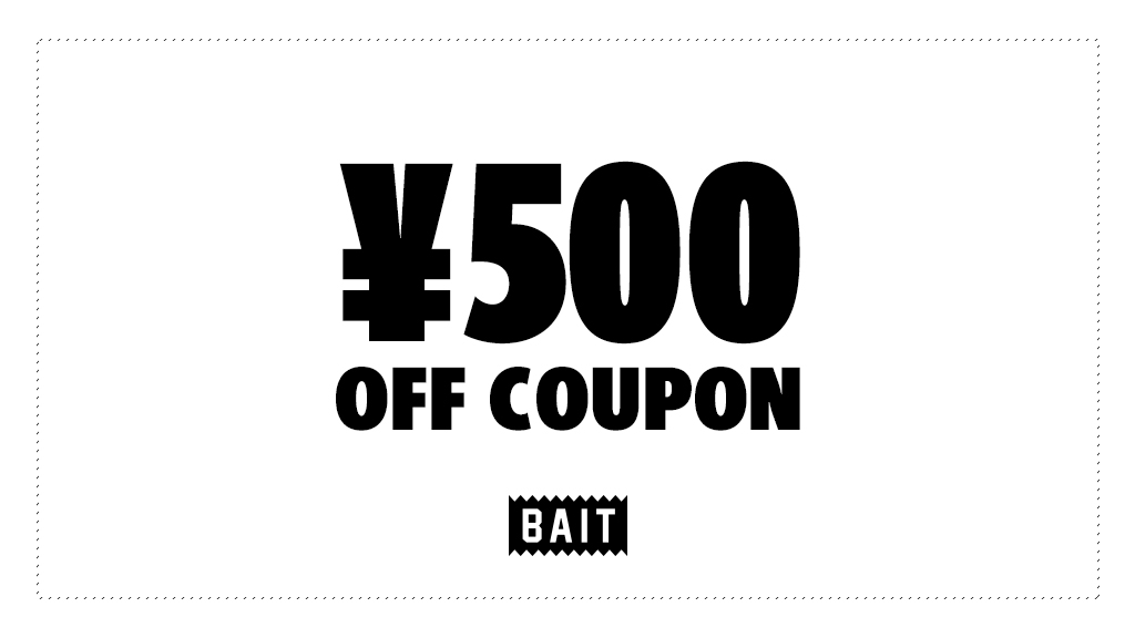¥500 OFFクーポンプレゼント【BAIT STAMPS MEMBER CAMPAIGN】